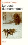 Claudine Cohen - Le destin du mammouth.