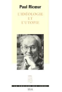 Paul Ricoeur - L'idéologie et l'utopie.