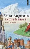 Saint Augustin - La Cité de Dieu. - Tome 2, Livre XI à XVII.