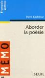Aborder la poésie / Hédi Kaddour,... | Kaddour, Hédi (1945-....)
