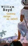 William Boyd - Comme neige au soleil.