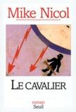 Mike Nicol - Le cavalier.