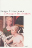L' évangile des femmes / Eugen Drewermann | Drewermann, Eugen (1940-....)