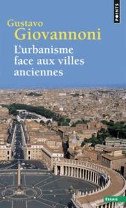 Gustavo Giovannoni - L'urbanisme face aux villes anciennes.