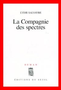 Lydie Salvayre - La compagnie des spectres.