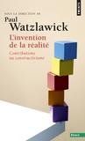 Paul Watzlawick - L'INVENTION DE LA REALITE. - Comment savons-nous ce que nous croyons savoir ? Contributions au constructivisme.