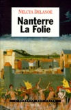 Nelcya Delanoë - Nanterre la folie.