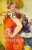Juan Manuel de Prada - Les masques du héros.