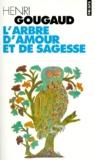 Henri Gougaud - L'arbre d'amour et de sagesse - Légendes du monde entier.