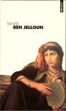 Tahar Ben Jelloun - Tahar Ben Jelloun - Coffret en 3 volumes : Les yeux baissés ; L'homme rompu ; Le premier amour est toujours le dernier.