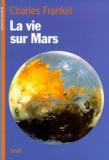 Charles Frankel - La vie sur Mars.