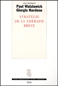 Giorgio Nardone et Paul Watzlawick - Stratégie de la thérapie brève.