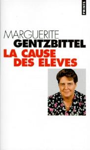 Marguerite Gentzbittel - La cause des élèves.