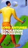 António Lobo Antunes - Explication des oiseaux.