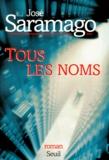 José Saramago - Tous les noms.