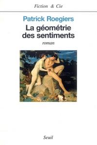 Patrick Roegiers - La géométrie des sentiments.