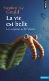 Stephen Jay Gould - La vie est belle - Les surprises de l'évolution.