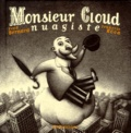 Monsieur Cloud nuagiste / Fred Bernard, François Roca | Bernard, Frédéric (1969-....). Auteur