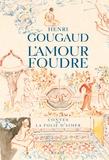 L'amour foudre : contes de la folie d'aimer / Henri Gougaud | Gougaud, Henri (1936-....)