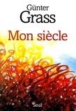 Günter Grass - Mon siècle.