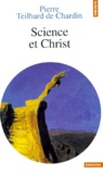 Pierre Teilhard de Chardin - Science et Christ.