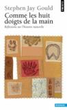 Stephen Jay Gould - Comme les huit doigts de la main - Réflexions sur l'histoire naturelle.