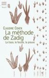 Claudine Cohen - La méthode de Zadig - La trace, le fossile, la preuve.