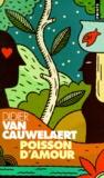 Didier Van Cauwelaert - Poisson d'amour.