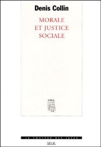 Denis Collin - Morale et justice sociale.