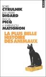Boris Cyrulnik et Karine-Lou Matignon - La plus belle histoire des animaux.