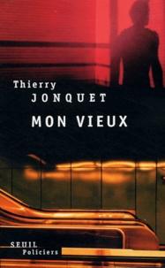 Thierry Jonquet - Mon vieux.