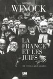 La France et les Juifs : de 1789 à nos jours / Michel Winock   Winock, Michel (1937-....). Auteur