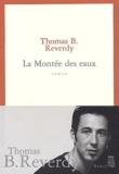 La Montée des eaux / Thomas B. Reverdy   Reverdy, Thomas B. (1974-....). Auteur