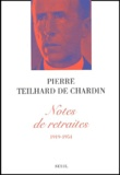 Pierre Teilhard de Chardin - Notes de retraites (1919-1954).