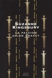 Suzanne Kingsbury - La passion selon Gracey.