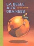 Belle aux oranges (La) | Gaarder, Jostein (1952-....). Auteur