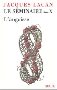 Jacques Lacan - Le Séminaire - Livre X : L'Angoisse 1962-1963.