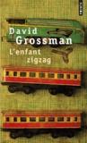 David Grossman - L'enfant zigzag.