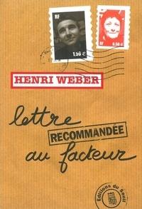 Henri Weber - Lettre recommandée au facteur.