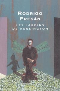 Rodrigo Fresan - Les jardins de Kensington.