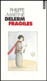 Philippe Delerm et Martine Delerm - Fragiles.