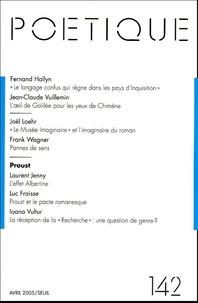 Seuil et Luc Fraisse - Poétique N° 142, Avril 2005 : Proust.