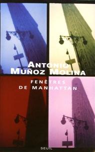 Antonio Muñoz Molina - Fenêtres de Manhattan.