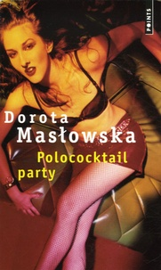Dorota Maslowska - Polococktail Party.