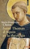 Marie-Dominique Chenu - Saint Thomas d'Aquin et la Théologie.