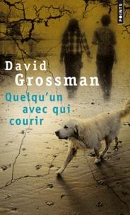 David Grossman - Quelqu'un avec qui courir.