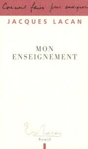 Jacques Lacan - Mon enseignement.