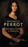 Michelle Perrot - George Sand à Nohant - Une maison d'artiste.