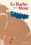 La Barbe-bleue / Dedieu | Dedieu, Thierry (1955-....). Auteur