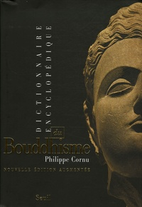 Philippe Cornu - Dictionnaire encyclopédique du bouddhisme.